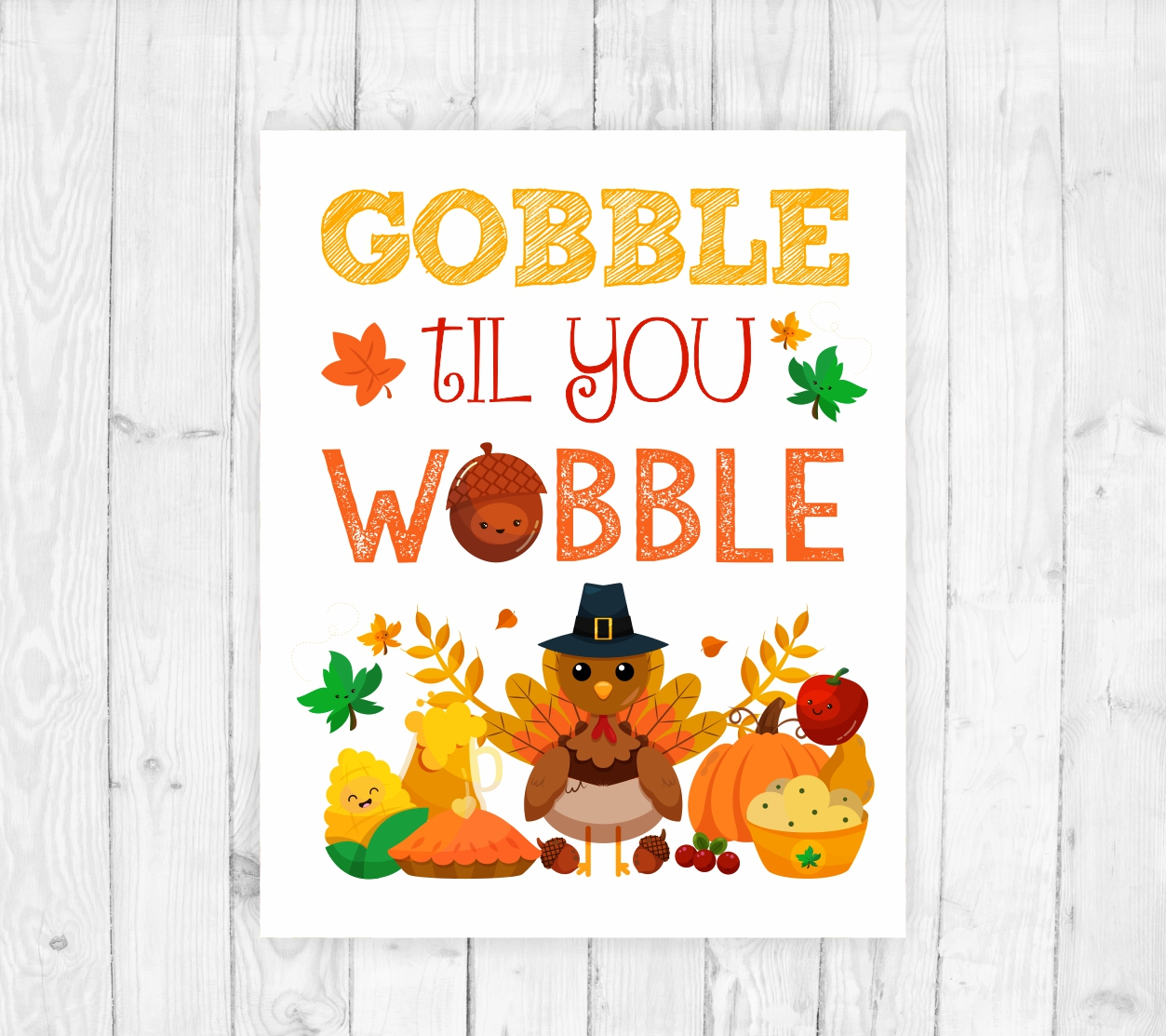 Gobble Til You Wobble Sign Thanksgiving Printable Thanksgiving Decor Thanksgiving Sign Thanksgiving Dinner Thanksgiving Print Fall Decor